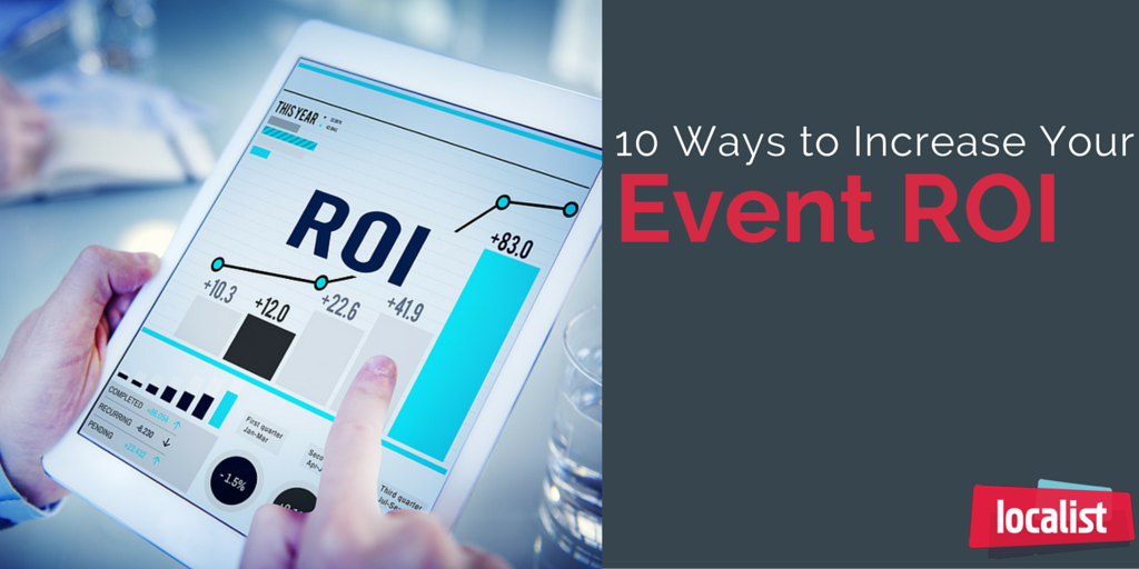 10 Ways to Increase Your Event ROI