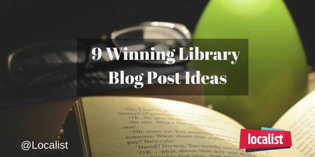 9 Winning-Library-Blog-Post-Ideas