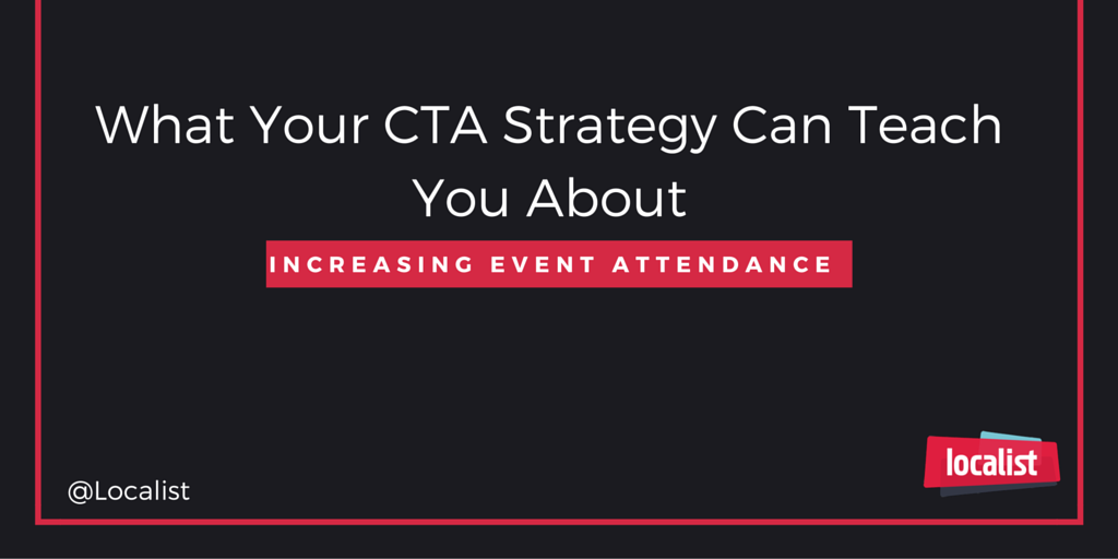 What Your CTA Website Strategy Can Teach You About Getting Event Registrations